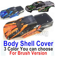 HBX 16889 RAVAGE Body Shell Cover Parts-1pcs-3 Color you can choose(For Brush Version)