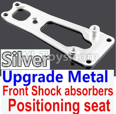 Wltoys 10428-B Upgrade Parts-Upgrade Metal Front Shock absorbers Positioning seat-Silver,Wltoys 10428-B Parts