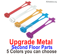 Wltoys 124019 Upgrade Metal Second Floow parts. 5 Colors you can choose. 124019.1259