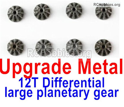 Wltoys 12427 Upgrade Metal 12T Differential large planetary gear Parts. Total . Total 8pcs.