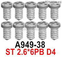 Wltoys 144001 Screws Parts. Cross Pan head Self-tapping screws. The size is 2.6x6PB. Total 8pcs. A949-38.