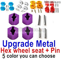 Wltoys 144001 Upgrade Metal Hex Wheel Seat Parts with pins. Total 4 sets. 4 Color you can choose