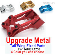 Wltoys 144001 Upgrade Metal Tail Wing Fixed Parts. 4 Color You can choose.