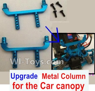 Wltoys A969 Upgrade Parts-Upgrade Metal Column for the Car canopy Parts-2pcs,Wltoys A969 Parts