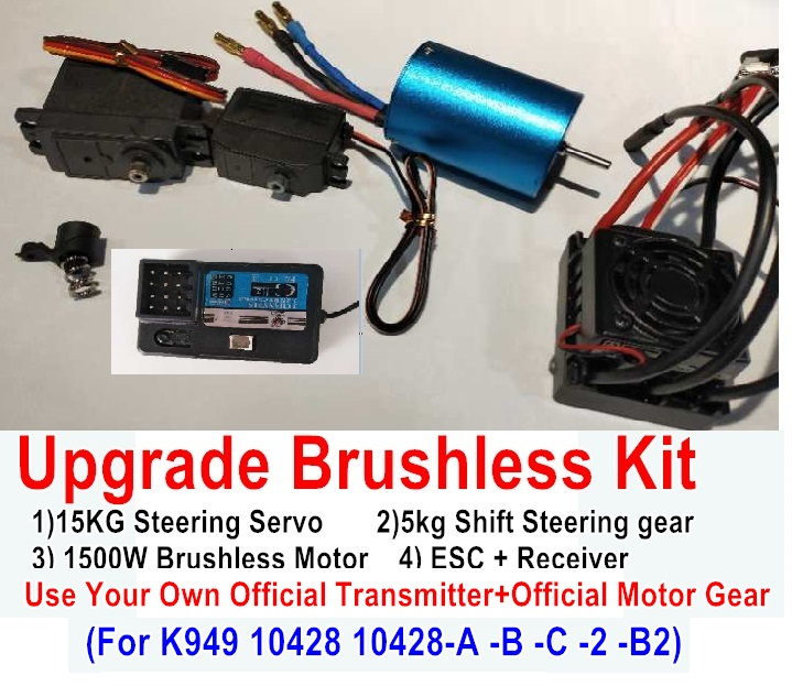 Wltoys 10428-B Upgrade Brushless Kit(Include 15kg Steering Servo + 5kg Shift Steering Servo + 1500W Brushless Motor + ESC + Receiver),No Transmitter,No motor gear,Use your own Transmitter and your own Motor Gear