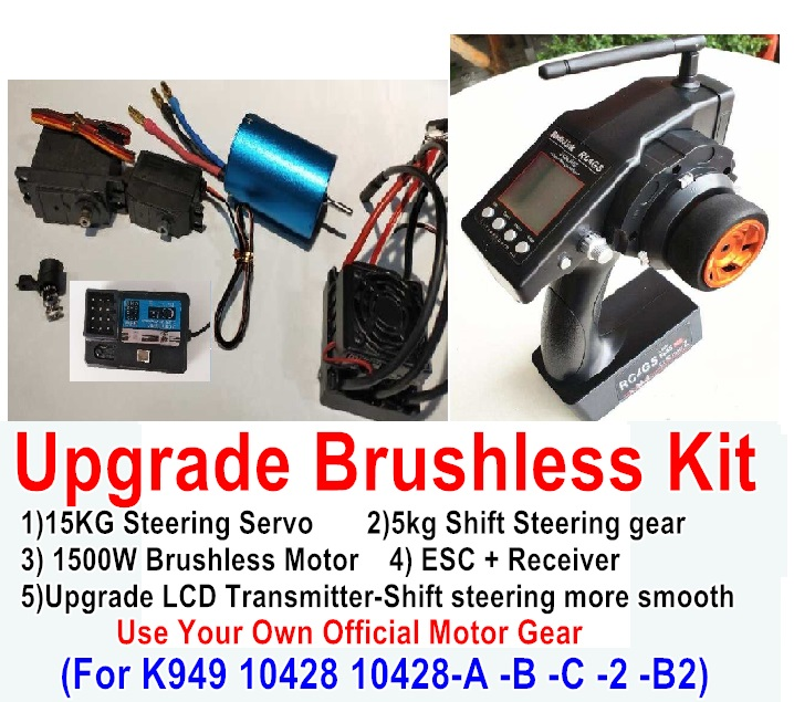 Wltoys 10428-B Upgrade Brushless Kit-(Include LCD Transmitter + 15kg Steering Servo + 5kg Shift Steering Servo + 1500W Brushless Motor + ESC + Receiver),No motor gear,Use your own Motor Gear